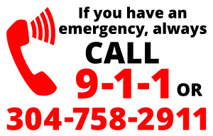 Always Dial 304-756-2911 or 911 in an Emergency
